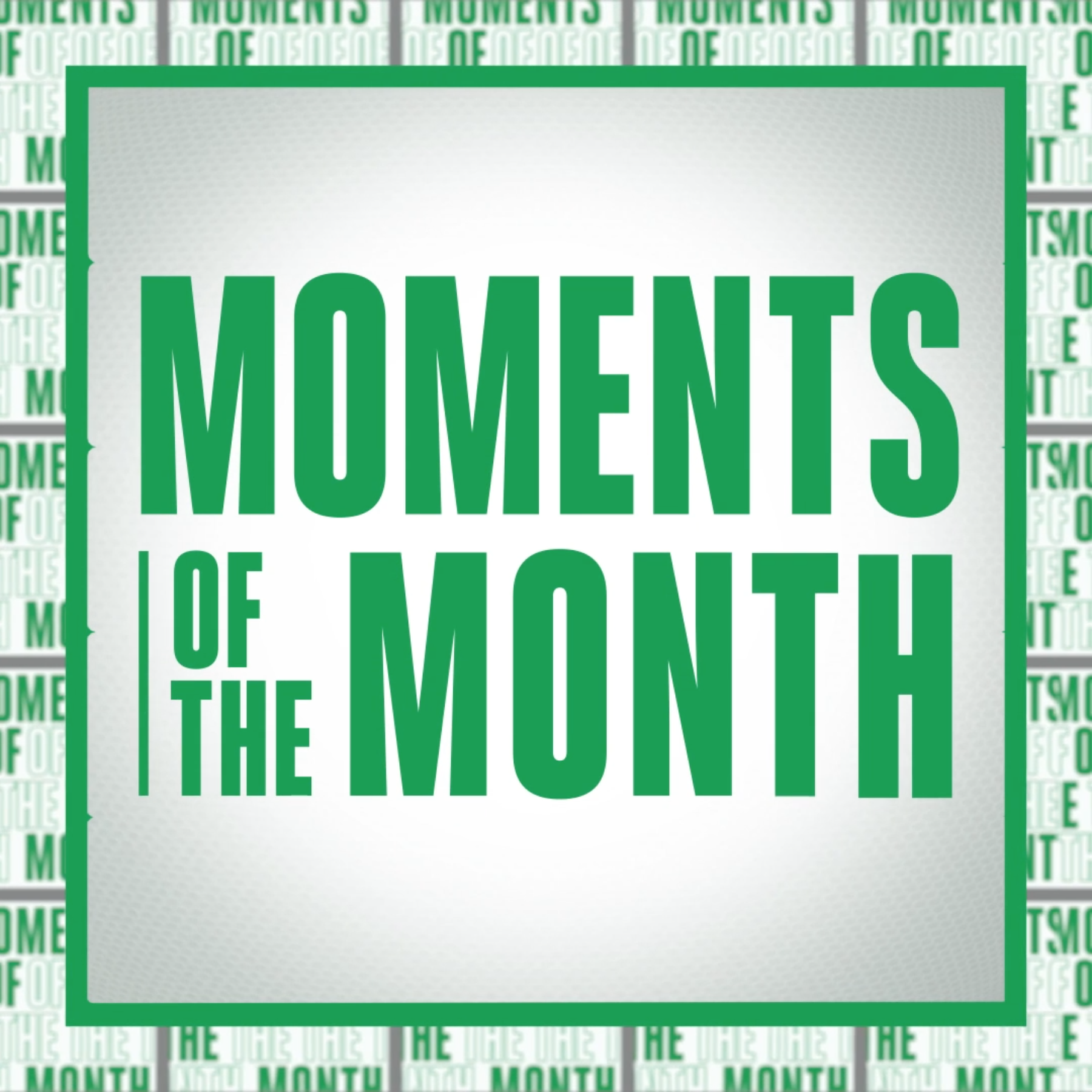 Moment of the Month